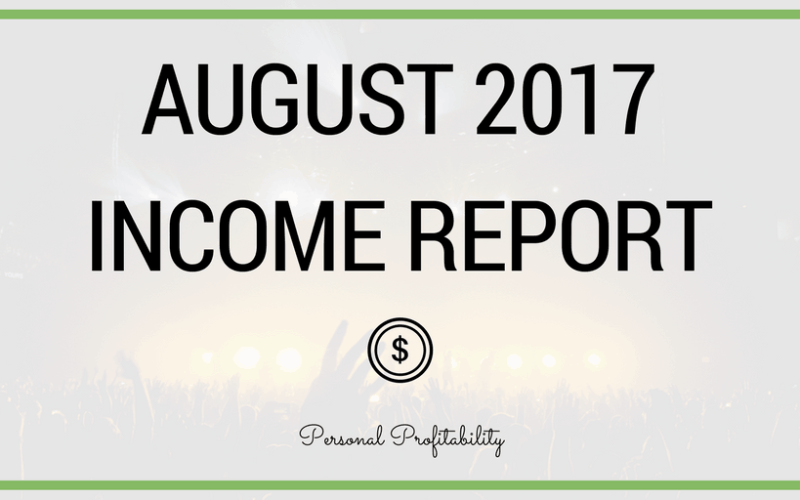 August 2017 Side Hustle Income Report and More