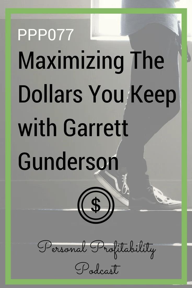 Maximizing The Dollars You Keep with Garrett Gunderson