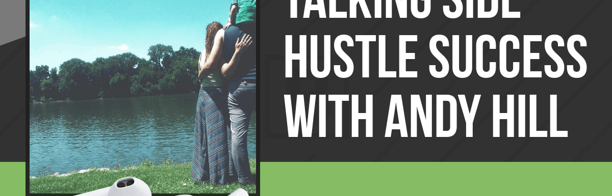 PPP107: Talking Side Hustle Success with Andy Hill