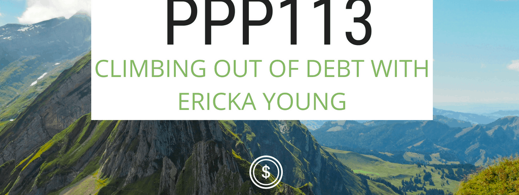 PPP113: Climbing Out of Debt with Ericka Young