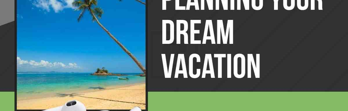 PPP115: Planning Your Dream Vacation
