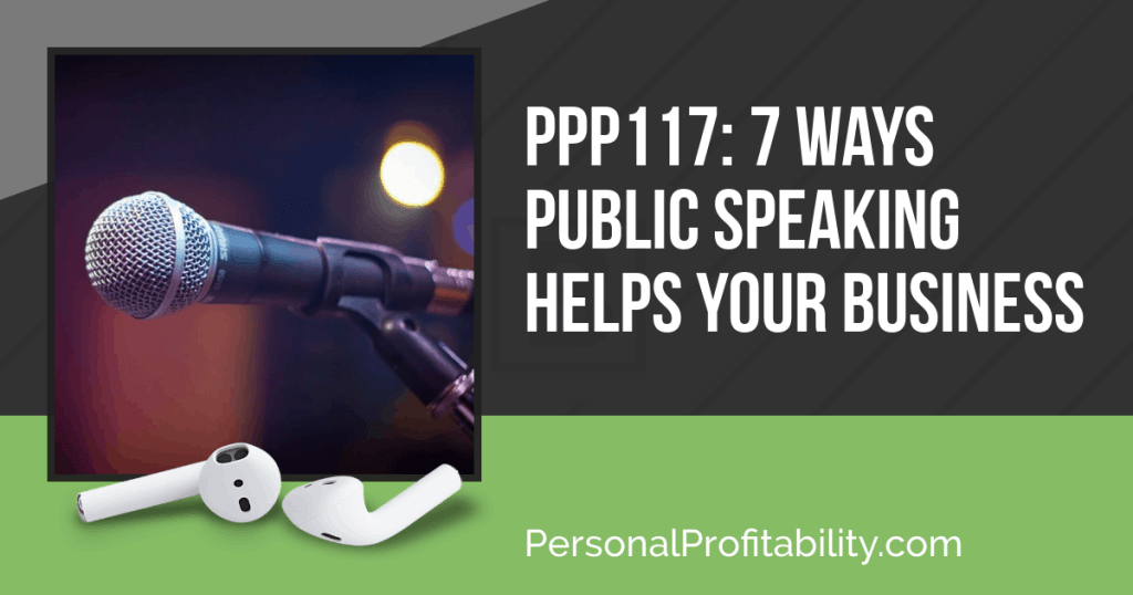 PPP117: 7 Ways Public Speaking Helps Your Business