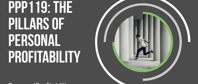 PPP119: The Pillars of Personal Profitability