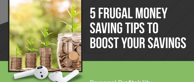 PPP123: 5 Frugal Money Saving Tips to Boost Your Savings