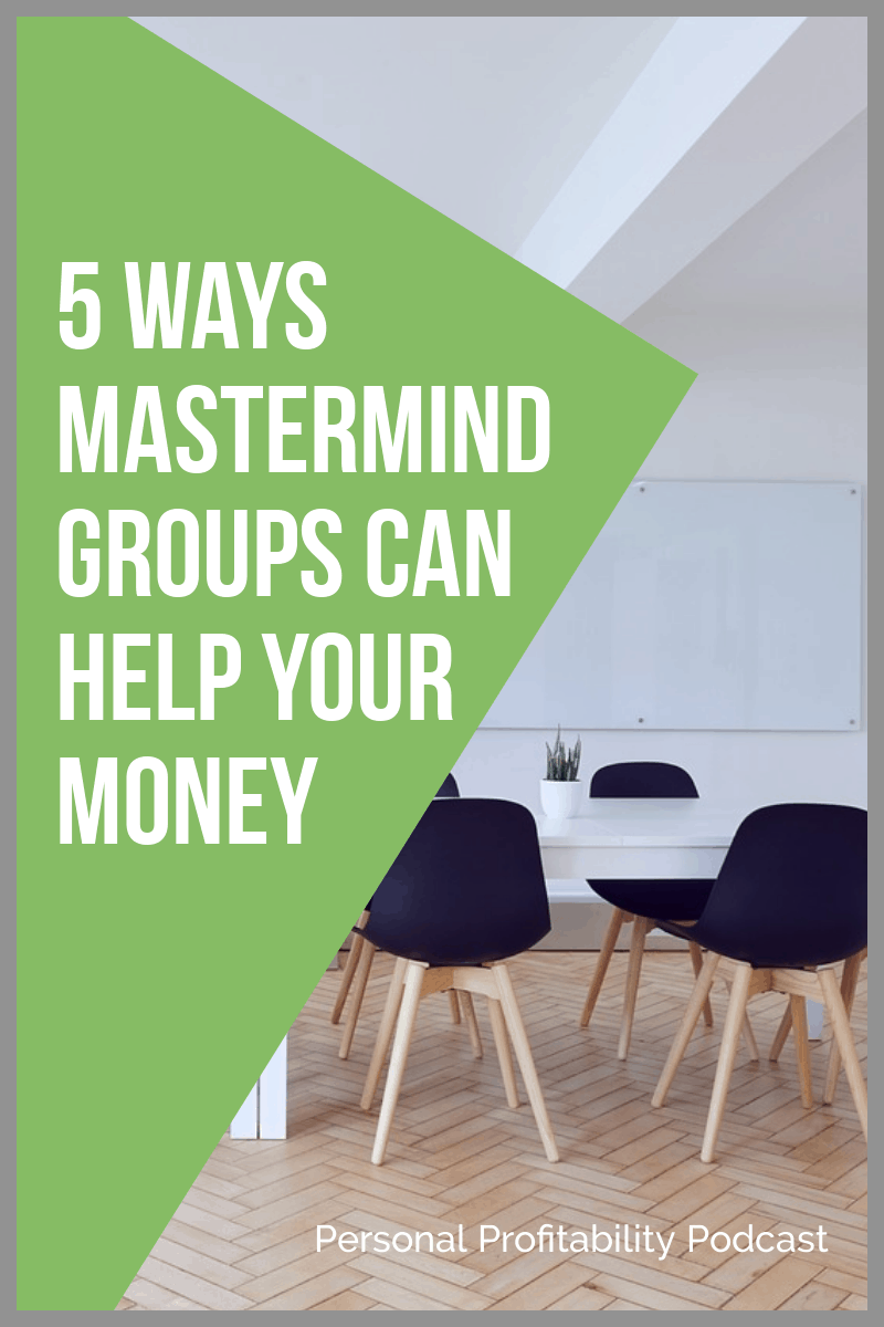 PPP127: 5 Ways Mastermind Groups Can Help Your Money