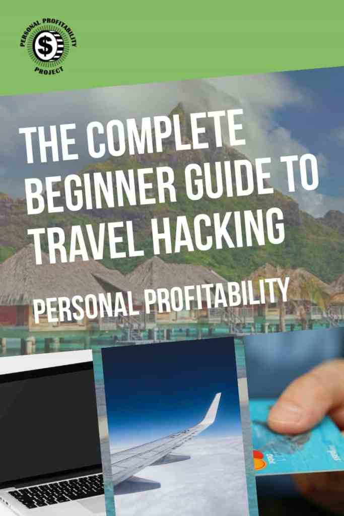 Do you want to start travel hacking to get the best flights and hotel deals, but not sure where to start? Check out this guide before booking your vacation! -PersonalProfitability.com