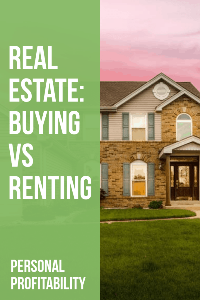 Real estate: buying versus renting- PersonalProfitability.com