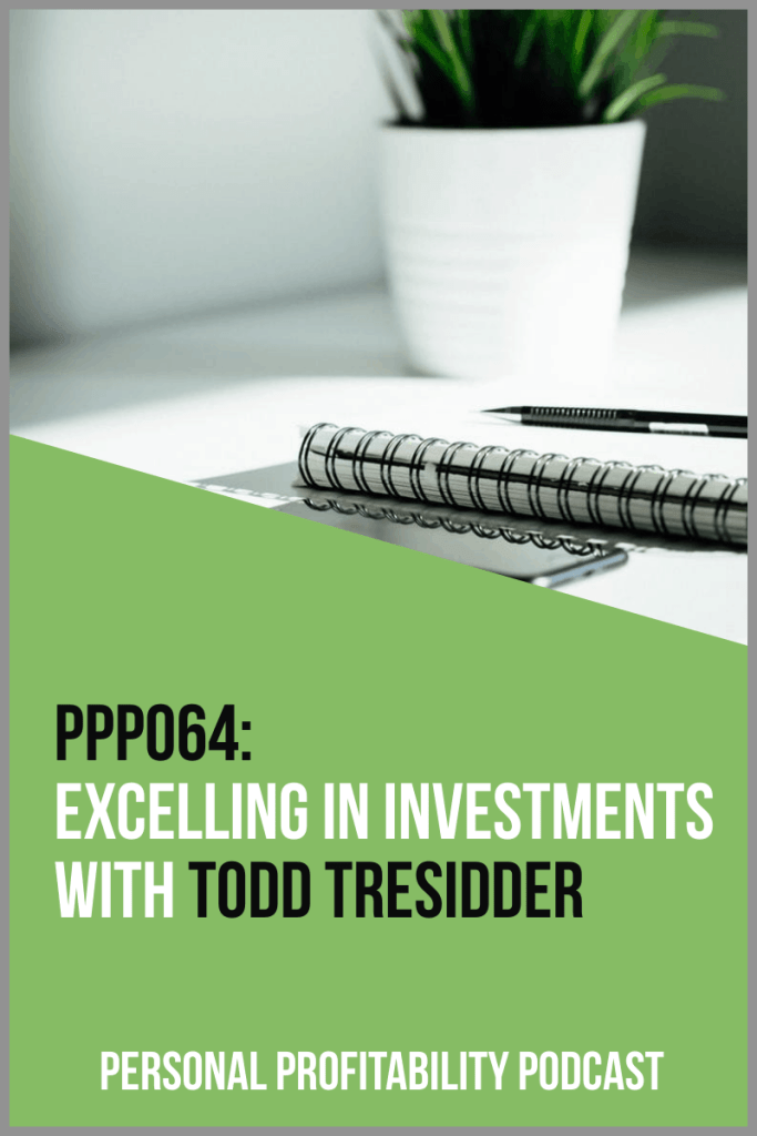 Excelling in Investments with Todd Tresidder- PersonalProfitability.com
