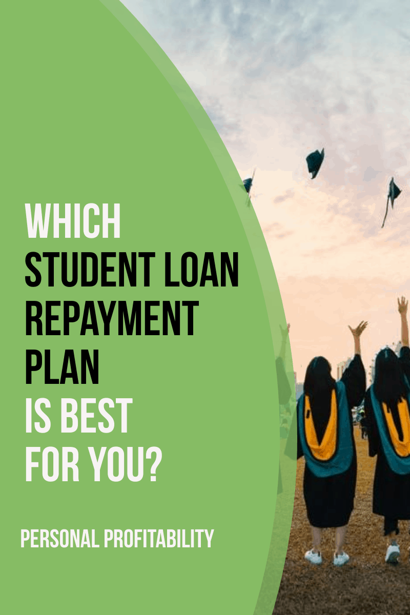 Deciding Which Student Loan Repayment Plan is Best for You