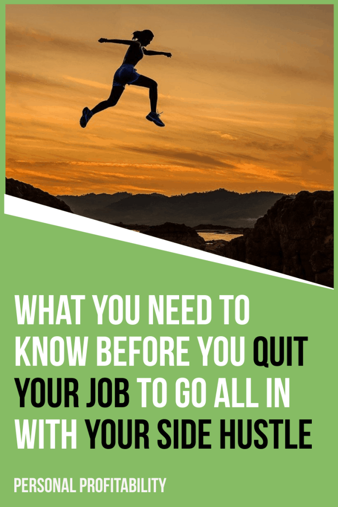 How to transition from side hustle to quitting your job to go full-time- PersonalProfitability.com