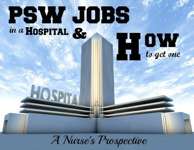 PSWHQ 004 : PSW jobs in Hospitals and How to Get one: A Nurse\'s ...