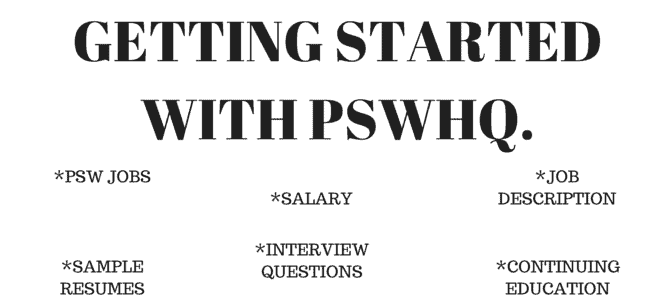 GETTING STARTED WITH PSWHQ.