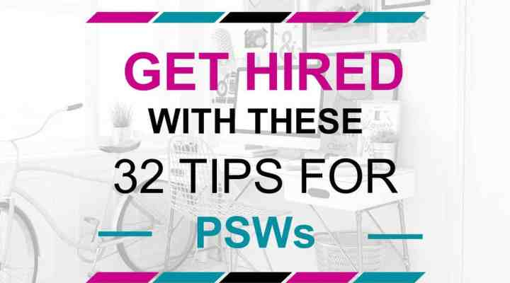 32 Tips to Getting That Perfect PSW Job
