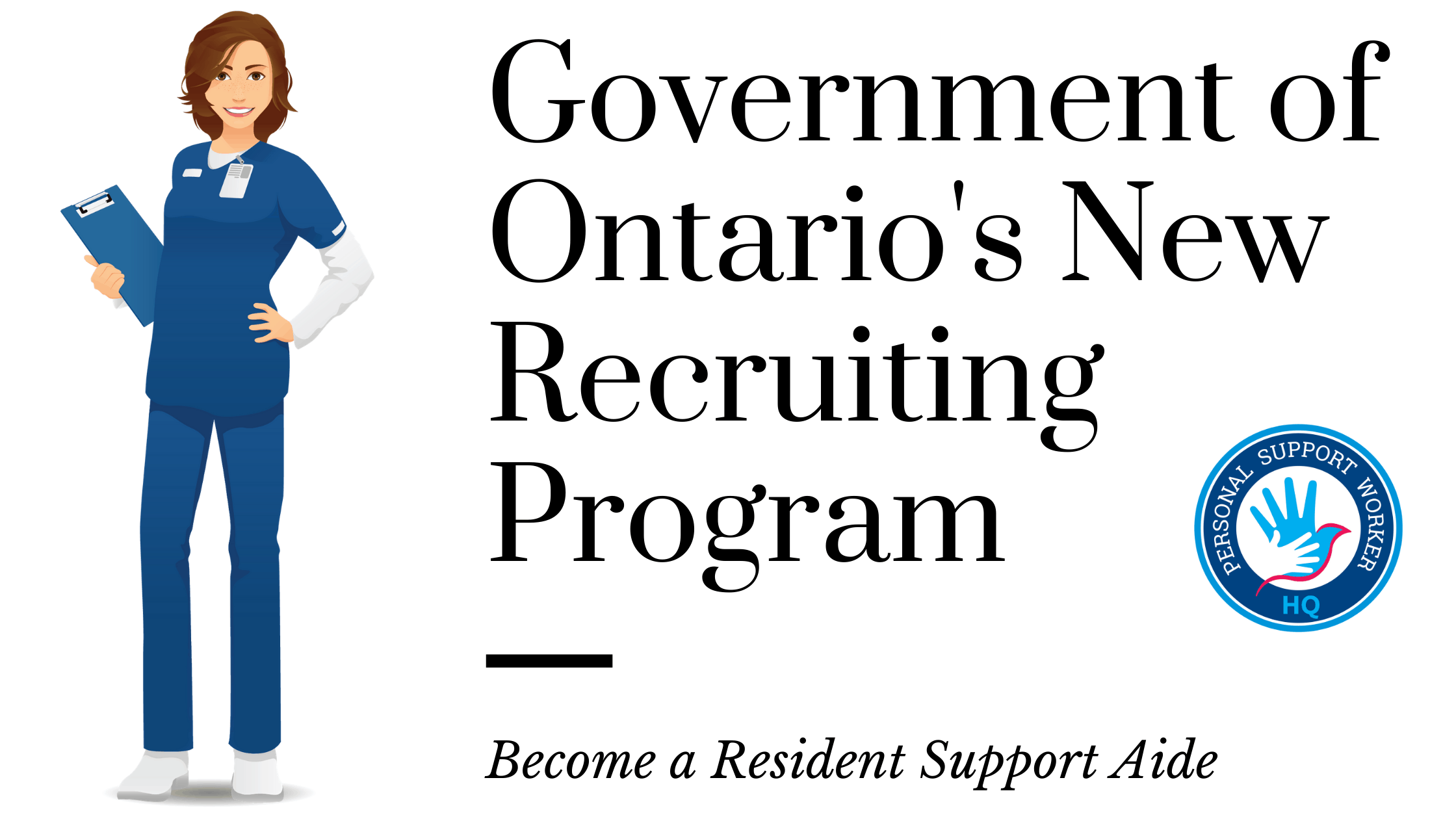 The Government of Ontario's new recruiting program. Work as resident support aide.