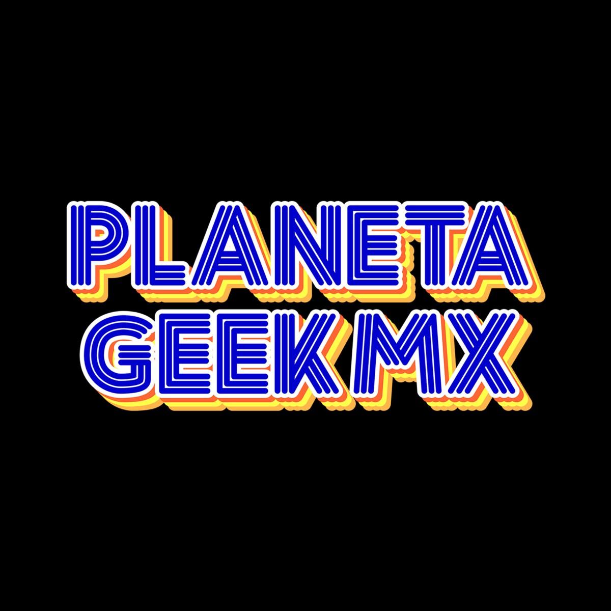 Planeta Geek MX