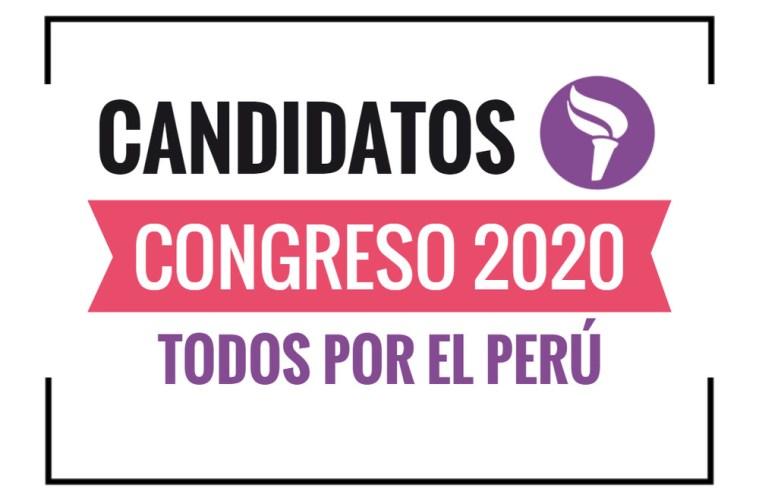 Candidatos al Congreso Todos por el Perú 2020