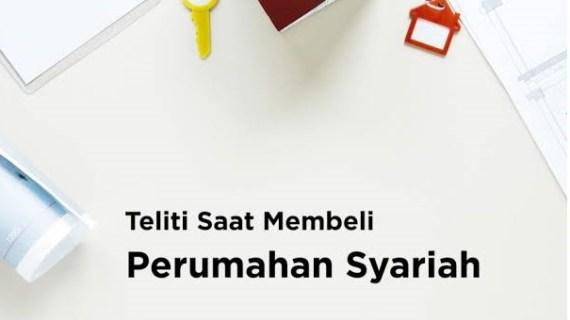 Hati-hati ! Jangan Salah Pilih Developer Perumahan Syariah | Tips Memilih Developer Syariah