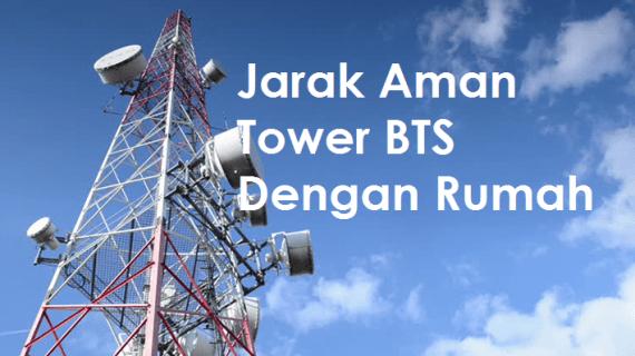 Jarak Aman Tower BTS dengan Rumah