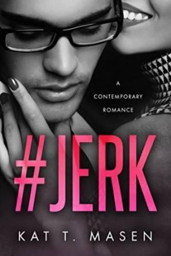 Princess Emma Reviews: #Jerk by Kat T. Masen