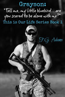 Grayson: This is Our Life Series Book 1 by Author FG Adams - Release Boost