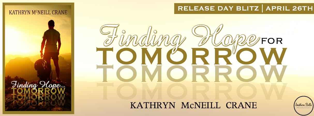 Kathryn McNeill Crane - Finding Hope for Tomorrow - Release Blitz