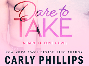 Care to Take by Carly Phillips – Release
