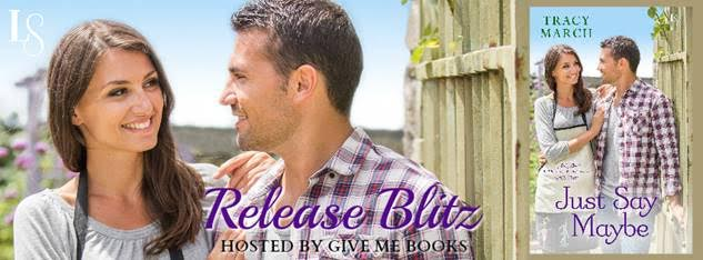 Release Blitz for Just Say Maybe by Tracy March