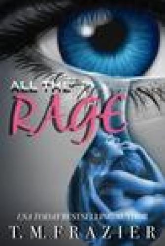 Princess Kelly Reviews: All The Rage by T.M Frazier
