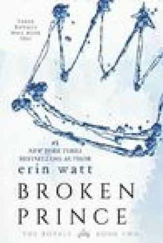 Princess Elizabeth Reviews: Broken Prince (The Royals #2) by Erin Watt