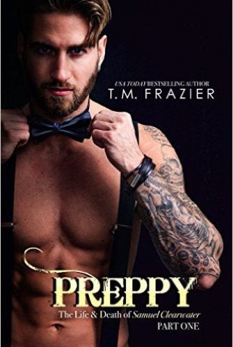 Princess Emma Reviews: Preppy: The Life & Death of Samuel Clearwater, Part 1 by T.M Frazier