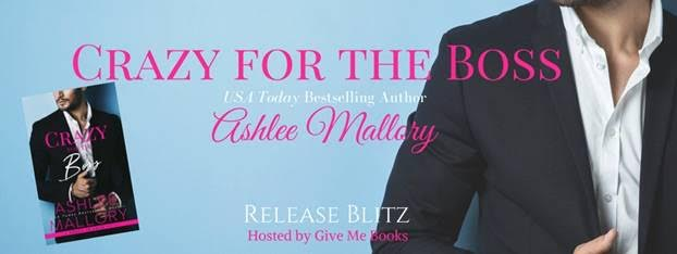 Hot New Release! ~ Release Blitz for Crazy for the Boss by Ashlee Mallory