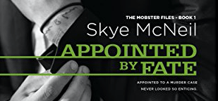 Hot New Release- Sept 30 -Appointed by Fate (The Mobster Files Book 1) by Skye McNeil