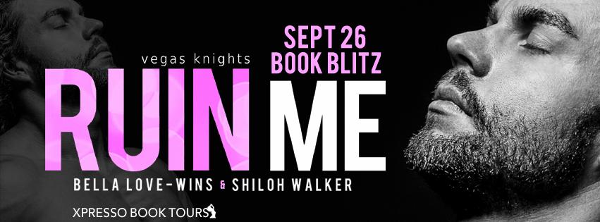 Hot New Release -Sept 26-  Ruin Me by Bella Love-Wins & Shiloh Walker