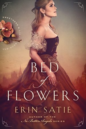 Bed of Flowers (Sweetness and Light Book 1) by ERIN SATIE