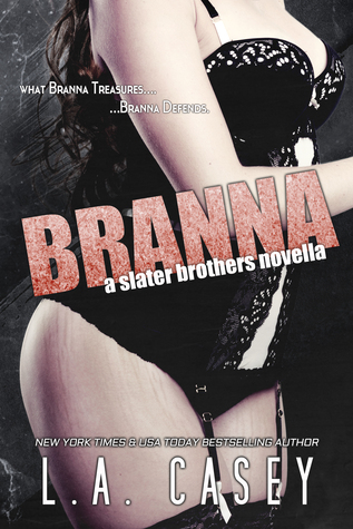Hot New Release! ~BRANNA (Slater Brothers #4.5) by L.A. Casey