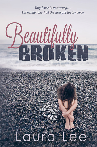 Hot New Release! ~Beautifully Broken by Laura Lee