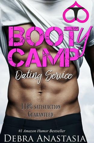 Hot New Release! ~Booty Camp Dating Service by Debra Anastasia