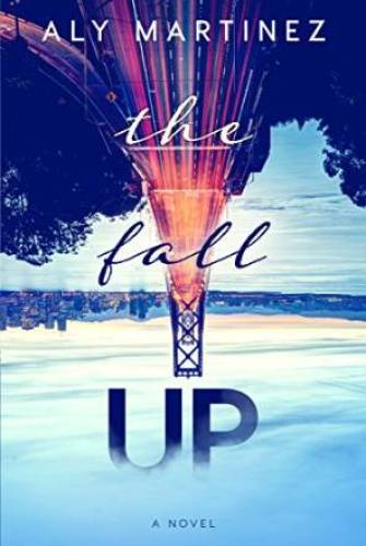 Princess Emma Reviews: The Fall Up by Aly Martinez