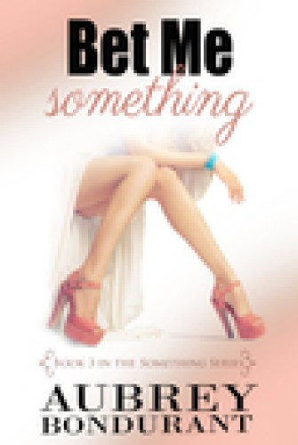 Princess Emma Reviews: Bet Me Something by Aubrey Bondurant