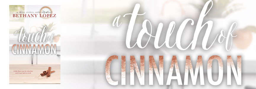 Cover Reveal - Sept 15-  A Touch of Cinnamon by Bethany Lopez
