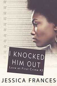 Hot New Release -Oct 31- I Knocked Him Out Jessica Frances