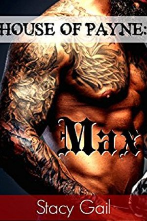 Hot New Releases! ~Nov 26~House of Payne: Max by Stacy Gail