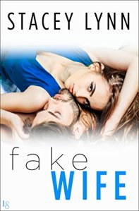 Fake Wife by Stacey Lynn