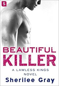 Beautiful Killer: A Lawless Kings Romance by Sherilee Gray