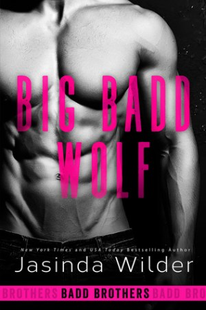Hot New Releases! ~Feb 16~Big Badd Wolf (Badd Brothers #7) by Jasinda Wilder