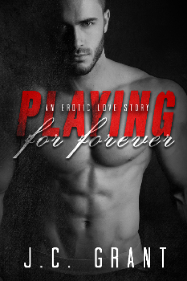 Hot New Releases! ~Feb 22~Playing For Forever (Playing For #3) by J.C. Grant
