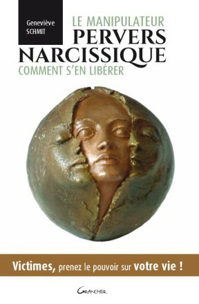 Le manipulateur pervers narcissique - Comment s'en libérer - SCHMIT