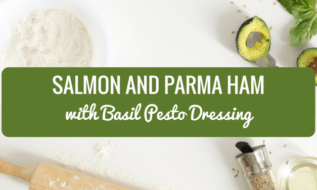 Salmon and Parma Ham with Basil Pesto Dressing