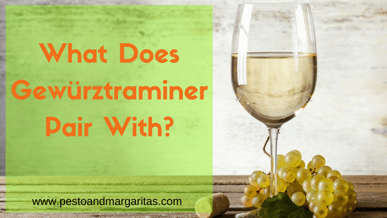 What Does Gewürztraminer Pair With?