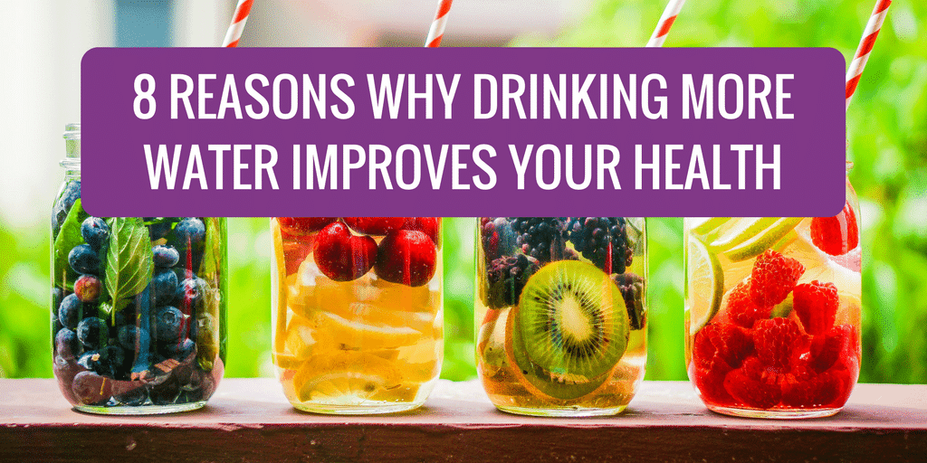 8 Reasons Why Drinking More Water Improves Your Health